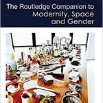Routledge Companion to Modernity, Space and Modernity, Space and Gender cover.