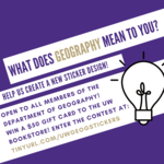 Help Us Create a New Sticker Design! Open to all members of the geography department, win a $50 gift card to the UW Bookstore!