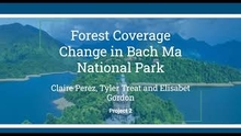 Forest Coverage Change in Bach Ma National Park