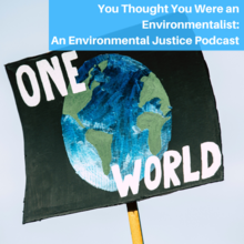 You Thought You Were an Environmentalist Podcast.
